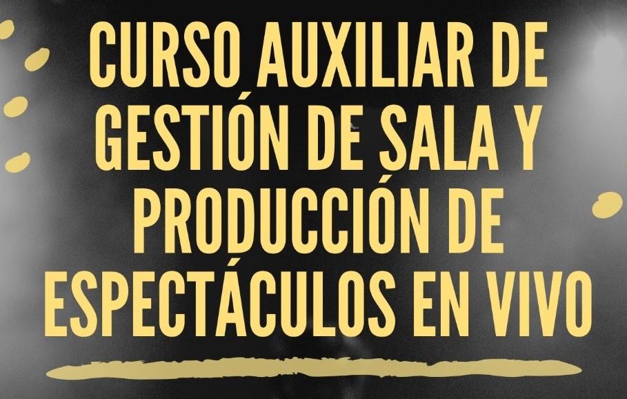 Curso auxiliar de gestión de sala y producción de espectáculos en vivo